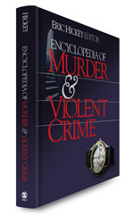 Encyclopedia of Murder and Violent Crime | SAGE Publications Inc