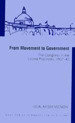 From Movement To Government: The Congress in the United Provinces, 1937-42