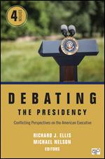 Debating the Presidency   SAGE Publications Inc