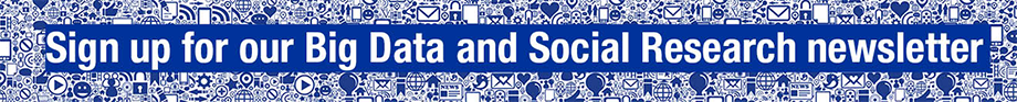 Big Data Banner - Sign up for our Big Data and Social Research newsletter