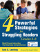 Four Powerful Strategies for Struggling Readers, Grades 3-8