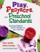 Play, Projects, and Preschool Standards