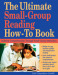 The Ultimate Small Group Reading How-to Book