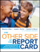The Other Side of the Report Card