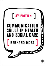 Communication Skills in Health and Social Care, Fourth Edition
